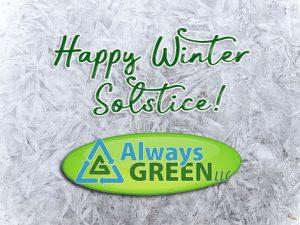 Happy Winter Solstice from Always Green
