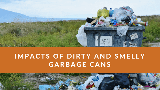 Impacts of Dirty and Smelly Garbage Cans