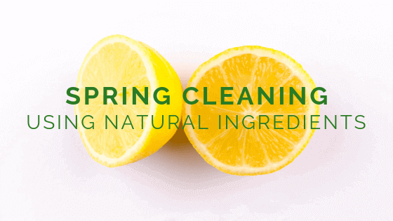 Spring Cleaning Using Natural Ingredients